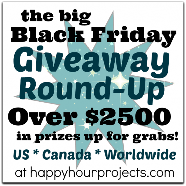 Black Friday Giveaway Round Up at www.happyhourprojects.com - Over $2500 in prizes!