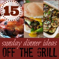15 Ideas for Sunday Dinner on the Grill at www.happyhourprojects.com