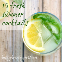 15 Fresh Summer Cocktails at www.happyhourprojects.com