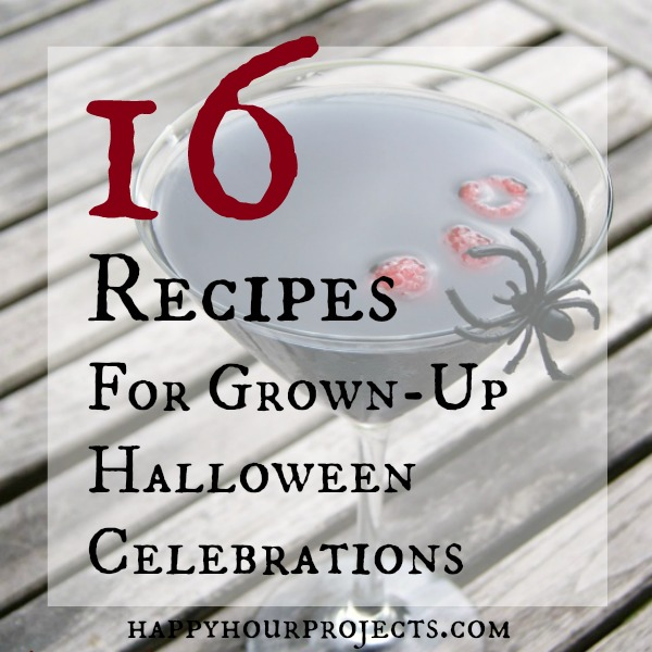 16 Recipes for Grown Up Halloween Celebrations at www.happyhourprojects.com