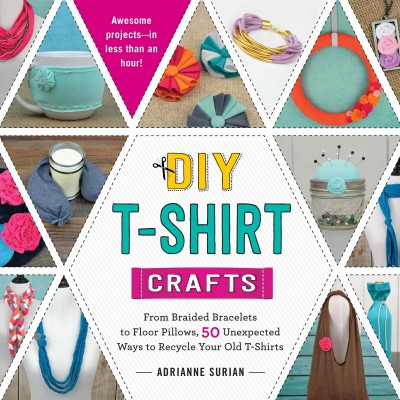 DIY T-Shirt Crafts by Adrianne Surian | Pre-Order now on Amazon
