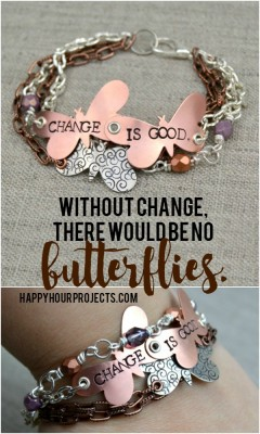 http://happyhourprojects.com/wp-content/uploads/2015/06/Change-is-Good-Butterfly-Stamped-Bracelet-Pinnable-240x400.jpg