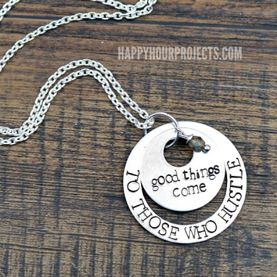 Good Things Come To Those Who Hustle | Hand Stamped Necklace Tutorial at www.happyhourprojects.com