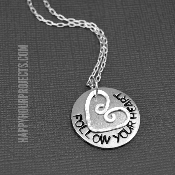Follow Your Heart Hand Stamped Necklace | Stamping Round Blanks at www.happyhourprojects.com